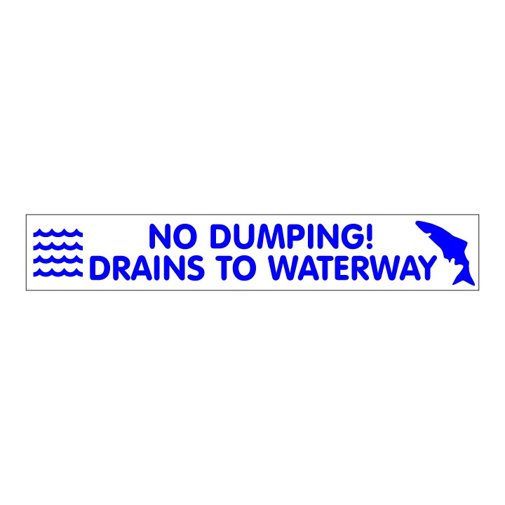 NO DUMPING DRAINS TO WATERWAY