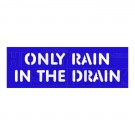 ONLY RAIN IN THE DRAIN